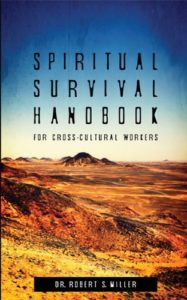 Spiritual Survival Handbook for Cross-Cultural Workers by [Miller, Robert S.]